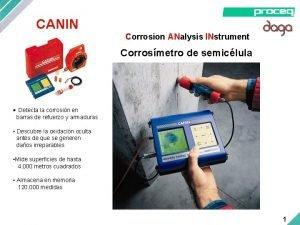 CANIN Corrosion ANalysis INstrument Corrosmetro de semiclula Detecta