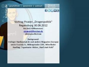Vortrag Piraten Drogenpolitik Regensburg 30 08 2012 Herzlich