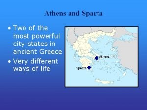 Athens and Sparta Two of the most powerful