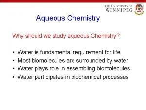 Aqueous Chemistry Why should we study aqueous Chemistry