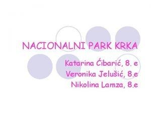 NACIONALNI PARK KRKA Katarina ibari 8 e Veronika