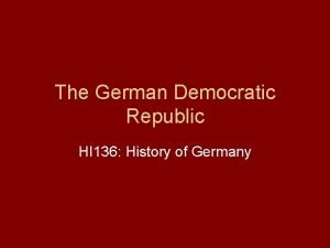 The German Democratic Republic HI 136 History of