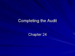 Completing the Audit Chapter 24 2010 Prentice Hall