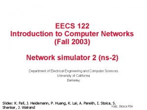 EECS 122 Introduction to Computer Networks Fall 2003