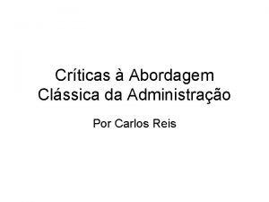 Crticas Abordagem Clssica da Administrao Por Carlos Reis
