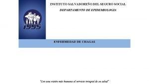 INSTITUTO SALVADOREO DEL SEGURO SOCIAL DEPARTAMENTO DE EPIDEMIOLOGIA