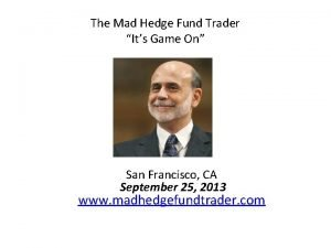 The Mad Hedge Fund Trader Its Game On