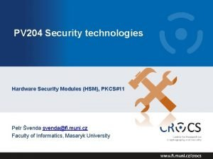PV 204 Security technologies Hardware Security Modules HSM