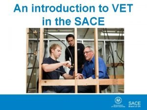 An introduction to VET in the SACE What