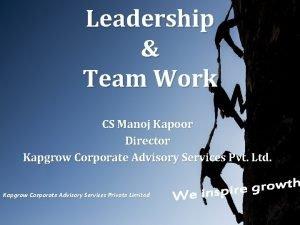 Leadership Team Work CS Manoj Kapoor Director Kapgrow