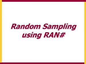 Random Sampling using RAN Random Sampling using Ran