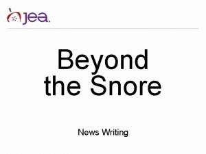 Beyond the Snore News Writing Beyond the snore