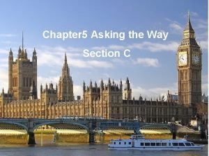 Chapter 5 Asking the Way Section C reception