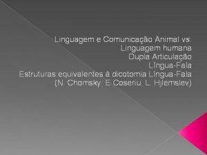 Linguagem e Comunicao Animal vs Linguagem humana Dupla