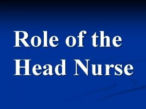 Role of the Head Nurse By D Ahlam