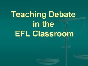 Teaching Debate in the EFL Classroom Brainstorm Why