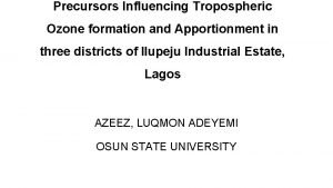 Precursors Influencing Tropospheric Ozone formation and Apportionment in