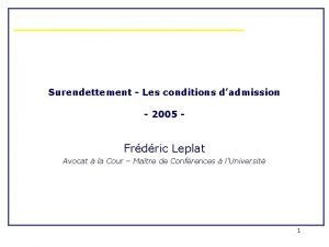 Surendettement Les conditions dadmission 2005 Frdric Leplat Avocat