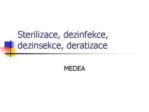 Sterilizace dezinfekce dezinsekce deratizace MEDEA Cl pednky n