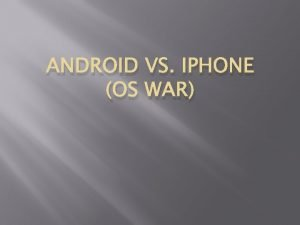 ANDROID VS IPHONE OS WAR Background IPhone came