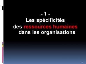 1 Les spcificits des ressources humaines dans les