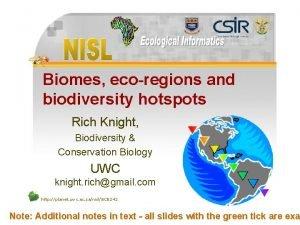 Biomes ecoregions and biodiversity hotspots Rich Knight Biodiversity
