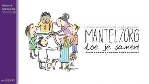 Netwerk Mantelzorg 13 02 2018 Netwerk Mantelzorg 13