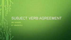 SUBJECT VERB AGREEMENT MR ROGERS 8 TH GRADEELA
