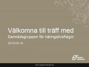 Vlkomna till trff med Samrdsgruppen fr nringslivsfrgor 2010