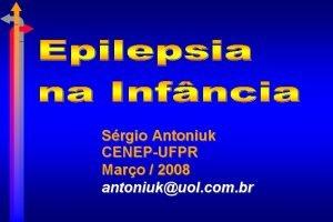 Srgio Antoniuk CENEPUFPR Maro 2008 antoniukuol com br