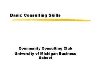Basic Consulting Skills Community Consulting Club University of