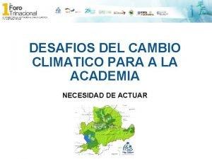 DESAFIOS DEL CAMBIO CLIMATICO PARA A LA ACADEMIA