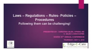 Laws Regulations Rules Policies Procedures Following them can