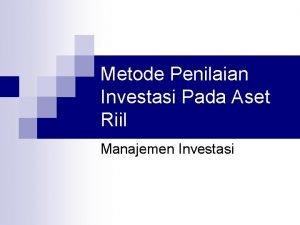 Metode Penilaian Investasi Pada Aset Riil Manajemen Investasi