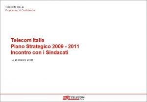 TELECOM ITALIA Proprietary Confidential Telecom Italia Piano Strategico