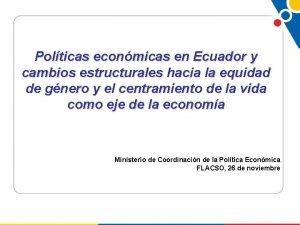 Polticas econmicas en Ecuador y cambios estructurales hacia