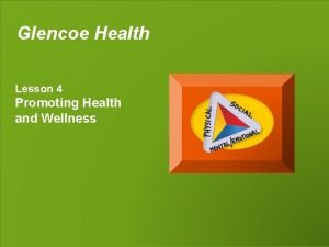 Glencoe Health Lesson 4 Promoting Health and Wellness
