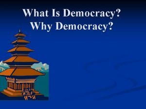 What Is Democracy Why Democracy Democracy n The