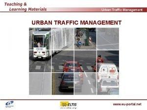 Urban Traffic Management URBAN TRAFFIC MANAGEMENT www euportal