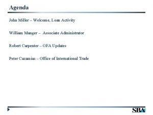 Agenda John Miller Welcome Loan Activity William Manger