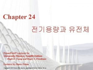 Chapter 24 Power Point Lectures for University Physics
