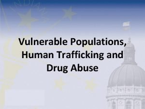 Vulnerable Populations Human Trafficking and Drug Abuse Her