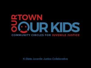 KState Juvenile Justice Collaborative Intake and Assessment Intake