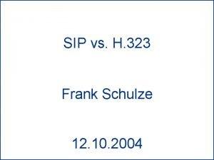 SIP vs H 323 Einleitung Grundlagen SIP vs