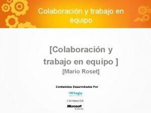 Colaboracin y trabajo en equipo Colaboracin y trabajo