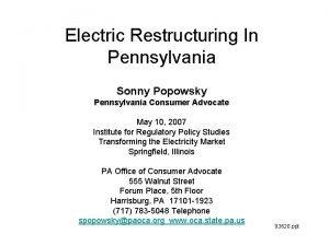 Electric Restructuring In Pennsylvania Sonny Popowsky Pennsylvania Consumer