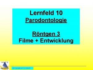 Lernfeld 10 Parodontologie Rntgen 3 Filme Entwicklung All