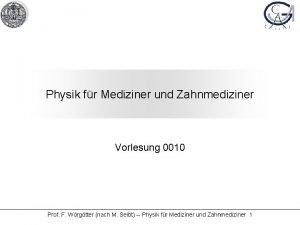 Physik fr Mediziner und Zahnmediziner Vorlesung 0010 Prof