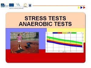 STRESS TESTS ANAEROBIC TESTS STRESS TESTS LABORATORY TESTS