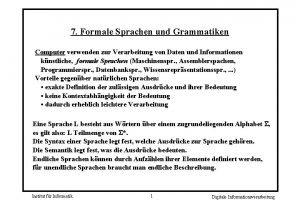 7 Formale Sprachen und Grammatiken Computer verwenden zur